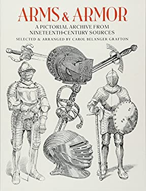 Arms and Armor: A Pictorial Archive from Nineteenth-Century Sources 9780486285610