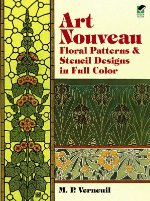 Art Nouveau Floral Patterns and Stencil Designs in Full Color 9780486401263