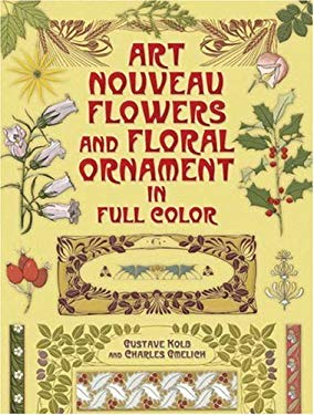 Art Nouveau Flowers and Floral Ornament in Full Color 9780486444192