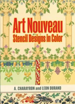 Art Nouveau Stencil Designs in Color 9780486472164