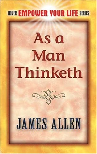 As a Man Thinketh 9780486452838