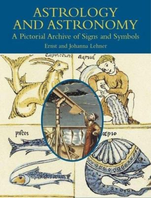 Astrology and Astronomy: A Pictorial Archive of Signs and Symbols 9780486439815