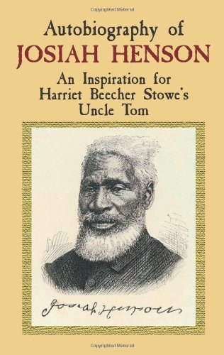 Autobiography of Josiah Henson: An Inspiration for Harriet Beecher Stowe's Uncle Tom 9780486428635