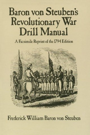 Baron Von Steuben's Revolutionary War Drill Manual 9780486249346