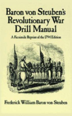 Baron Von Steuben's Revolutionary War Drill Manual