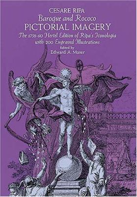 Baroque and Rococo Pictorial Imagery: The 1758-1760 Hertel Edition of Ripa's Iconologia with 200 Engraved Illustrations 9780486265957