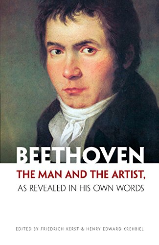 Beethoven: The Man and the Artist, as Revealed in His Own Words 9780486212616