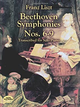 Beethoven Symphonies Nos. 6-9 Transcribed for Solo Piano 9780486418841