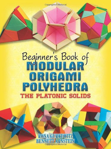 Beginner's Book of Modular Origami Polyhedra: The Platonic Solids 9780486461724