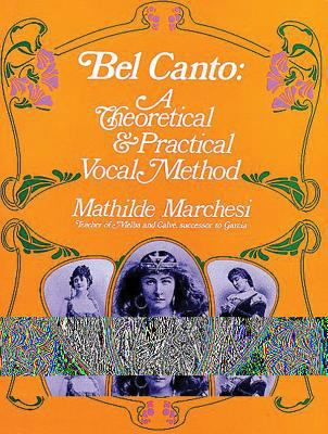 Bel Canto: A Theoretical and Practical Vocal Method 9780486223155