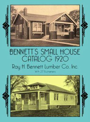 Bennett's Small House Catalog, 1920 9780486278094