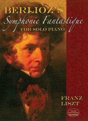 Berlioz's Symphonie Fantastique for Solo Piano 9780486477619