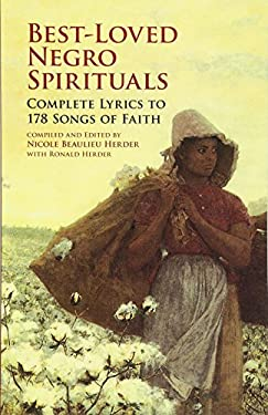 Best-Loved Negro Spirituals: Complete Lyrics to 178 Songs of Faith 9780486416779