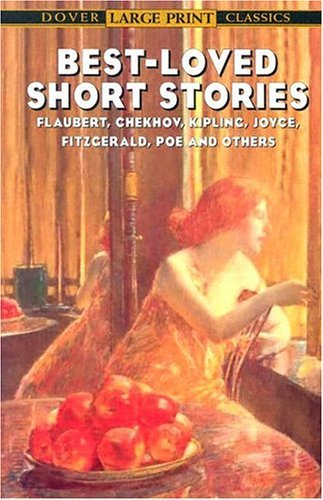 Best-Loved Short Stories: Flaubert, Chekhov, Kipling, Joyce, Fitzgerald, Poe and Others 9780486433622