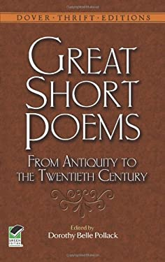 Great Short Poems from Antiquity to the Twentieth Century 9780486478760