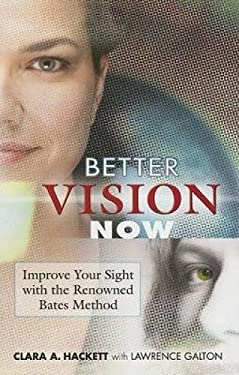 Better Vision Now: Improve Your Sight with the Renowned Bates Method 9780486452531