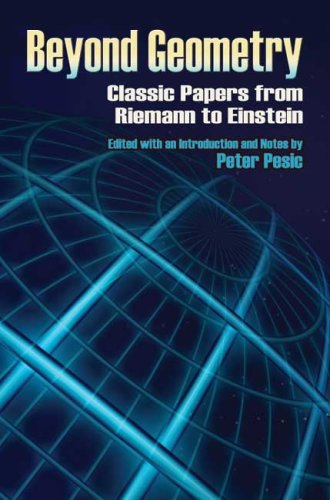 Beyond Geometry: Classic Papers from Riemann to Einstein 9780486453507