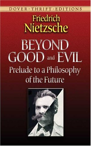 Beyond Good and Evil: Prelude to a Philosophy of the Future 9780486298689