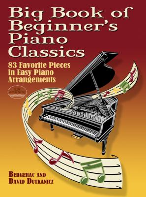 Big Book of Beginner's Piano Classics: 83 Favorite Pieces in Easy Piano Arrangements 9780486466156