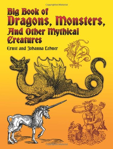 Big Book of Dragons, Monsters, and Other Mythical Creatures 9780486435121