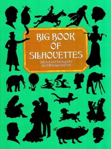 Big Book of Silhouettes 9780486407012