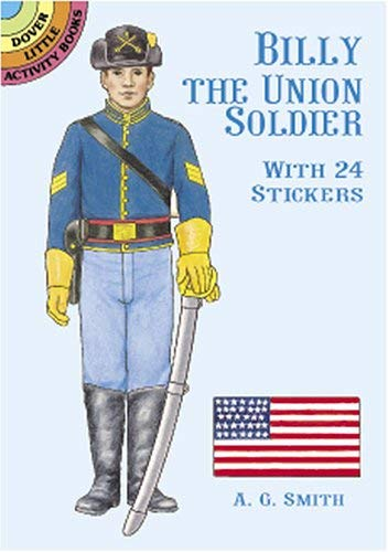 Billy the Union Soldier: With 24 Stickers 9780486409931
