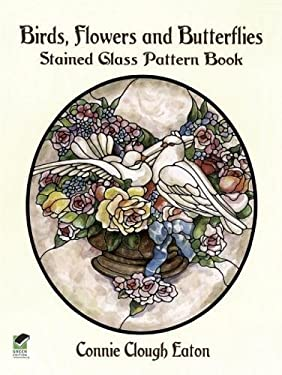 Birds, Flowers and Butterflies Stained Glass Pattern Book 9780486407173