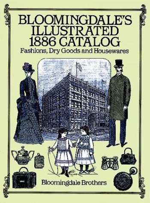Bloomingdale's Illustrated 1886 Catalog 9780486257808