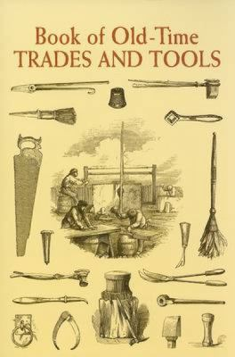 Book of Old-Time Trades and Tools 9780486443423