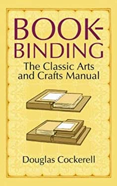 Bookbinding: The Classic Arts and Crafts Manual 9780486440392