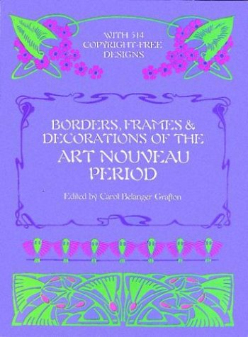 Borders, Frames and Decorations of the Art Nouveau Period 9780486246109