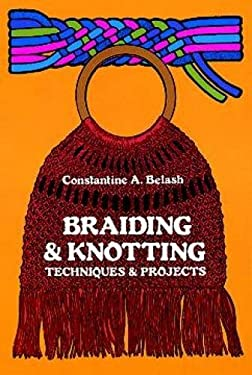 Braiding and Knotting: Techniques and Projects 9780486230597