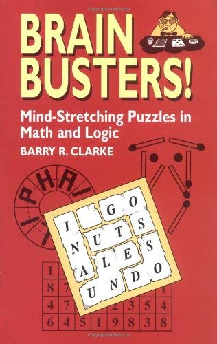 Brain Busters! Mind-Stretching Puzzles in Math and Logic 9780486427553