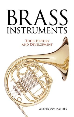 Brass Instruments: Their History and Development 9780486275741