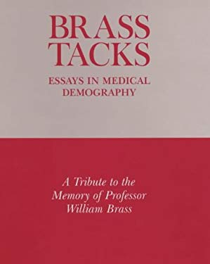 Brass Tacks: Essays in Medical Demography 9780485115635