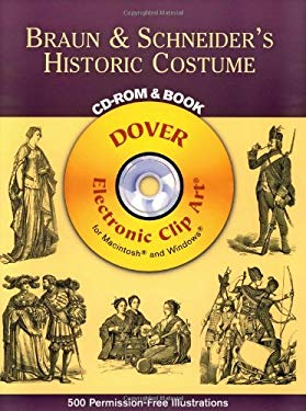 Braun & Schneider's Historic Costume [With CDROM] 9780486995663