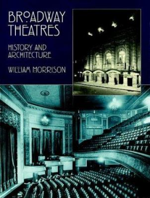 Broadway Theatres: History and Architecture 9780486402444