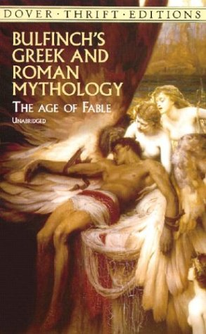 Bulfinch's Greek and Roman Mythology: The Age of Fable 9780486411071