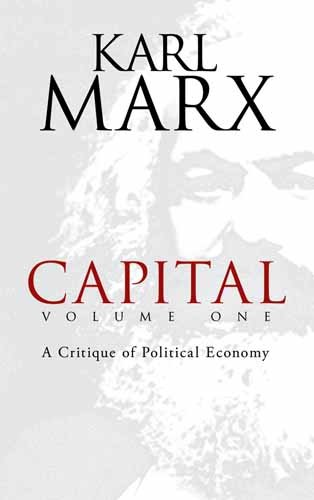 Capital, Volume One: A Critique of Political Economy 9780486477480