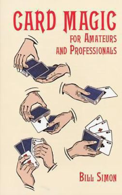 Card Magic for Amateurs and Professionals 9780486401881
