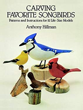 Carving Favorite Songbirds: Patterns and Instructions for 12 Life-Size Models 9780486253589