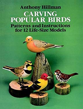 Carving Popular Birds: Patterns and Instructions for 12 Life-Size Models 9780486261362