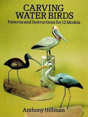 Carving Water Birds: Patterns and Instructions for 12 Models 9780486265056