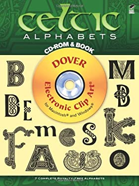 Celtic Alphabets CD-ROM and Book [With CDROM] 9780486999531