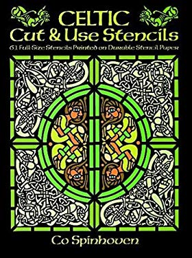 Celtic Cut & Use Stencils: 61 Full-Size Stencils Printed on Durable Stencil Paper 9780486272382