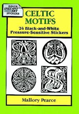 Celtic Motifs: 24 Black-And-White Pressure-Sensitive Stickers 9780486284088
