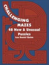 Challenging Mazes: 48 New & Unusual Puzzles 1593007