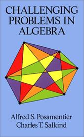 Challenging Problems in Algebra Challenging Problems in Algebra