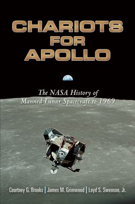 Chariots for Apollo: The NASA History of Manned Lunar Spacecraft to 1969 9780486467566