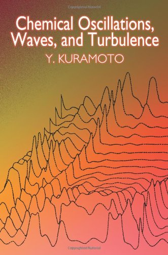 Chemical Oscillations, Waves, and Turbulence 9780486428819